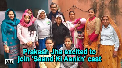 Prakash Jha excited to join Saand Ki Aankh cast