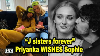 J sisters forever Priyanka WISHES Birthday girl Sophie Turner