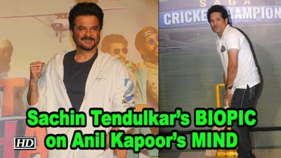 Sachin Tendulkars BIOPIC on Anil Kapoors MIND