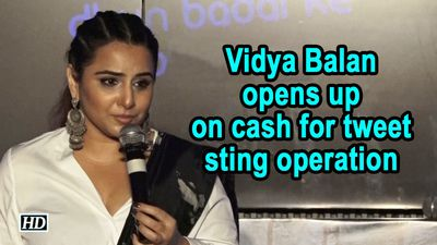 Vidya Balan opens up on cash for tweet sting operation