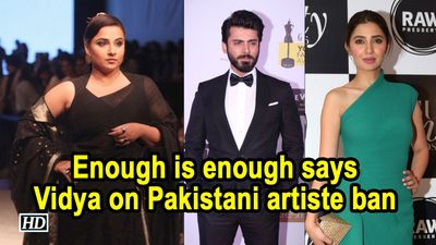Enough is enough says Vidya Balan on Pakistani artiste ban