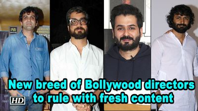 New breed of Bollywood directors to rule with fresh content