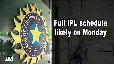 Full IPL schedule likely on Monday BCCI official