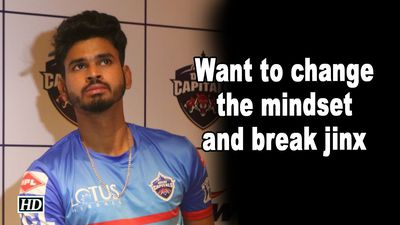 IPL 2019 Want to change the mindset and break jinx Delhi captain Shreyas Iyer