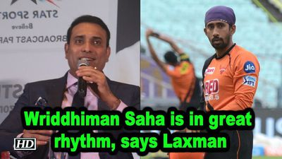 IPL 2019 Fitagain Saha is in great rhythm says Laxman
