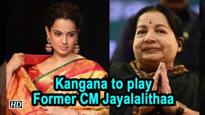 Kangana to play Former CM J Jayalalithaa in Biopic Thalaivi