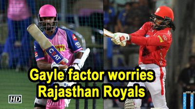 IPL 2019 Gayle factor worries Rajasthan Royals