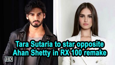 Tara Sutaria to star opposite Ahan Shetty in RX 100 remake