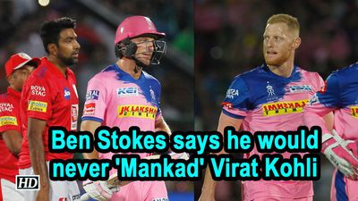 IPL 2019 Ben Stokes says he would never Mankad Virat Kohli