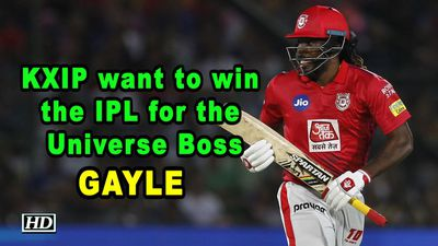 IPL 2019 KXIP want to win the IPL for the Universe Boss Gayle