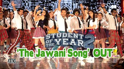 Student Of The Year 2 Tiger Ananya and Tara groove to The Jawani Song Song OUT