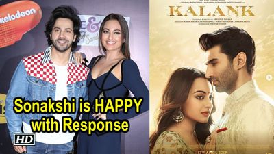 Sonakshi is HAPPY with KALANKS Response