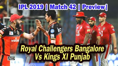 IPL 2019 Match 42 Preview Royal Challengers Bangalore Vs Kings XI Punjab
