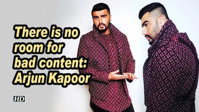 There is no room for bad content arjun kapoor