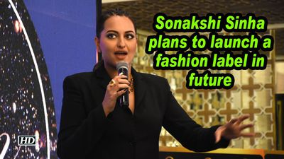 Sonakshi sinha plans to launch a fashion label in future