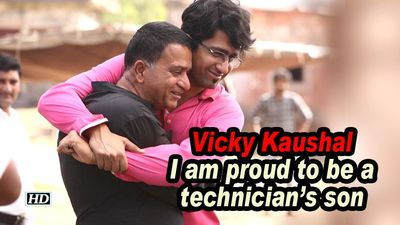 Vicky kaushal i am proud to be a technicians son