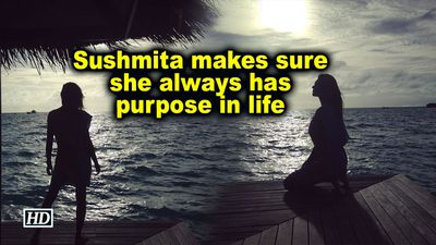 Sushmita Sen makes sure she always has purpose in life