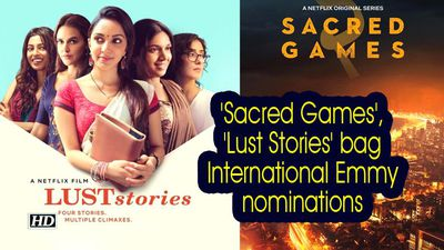 Sacred games lust stories bag international emmy nominations