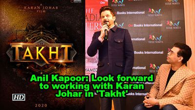 Anil kapoor look forward to working with karan johar in takht
