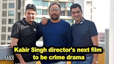 Kabir singh directors next film to be crime drama