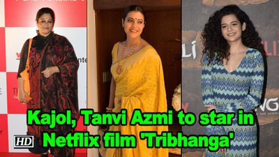Kajol tanvi azmi to star in netflix film tribhanga