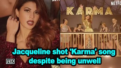 Jacqueline shot karma song despite being unwell