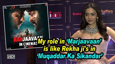 Rakul preet my role in marjaavaan is like rekha jis in muqaddar ka sikandar
