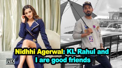 Nidhhi agerwal kl rahul and i are good friends