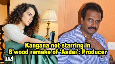 Kangana ranaut not starring in bwood remake of aadai producer