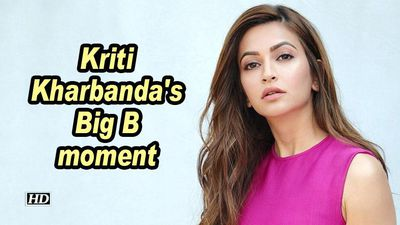 Kriti Kharbanda's Big B moment