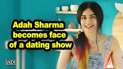Adah sharma becomes face of a dating show