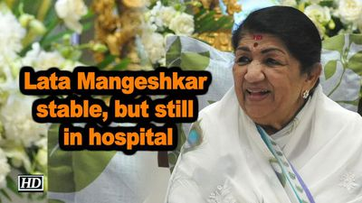 Lata mangeshkar stable but still in hospital