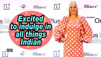 Katy perry excited to indulge in all things indian