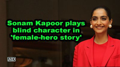Sonam kapoor plays blind character in female hero story