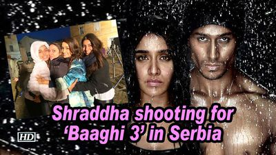Shraddha shooting for 'Baaghi 3' in Serbia