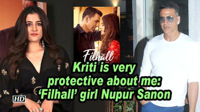Kriti is very protective about me: 'Filhall' girl Nupur Sanon