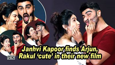 Janhvi Kapoor finds Arjun, Rakul 'cute' in their new film
