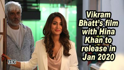 Vikram Bhatt's film with Hina Khan to release in Jan 2020