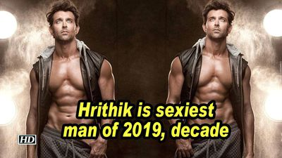 Hrithik is sexiest man of 2019 decade