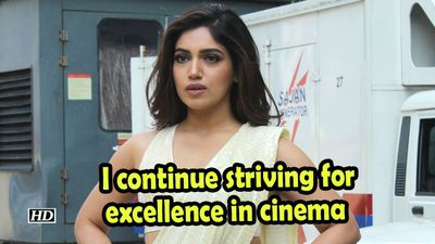 Bhumi pednekar i continue striving for excellence in cinema