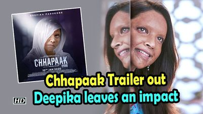 Chhapaak trailer out deepika leaves an impact