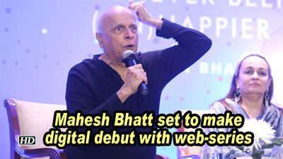Mahesh bhatt set to make digital debut with webseries