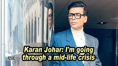 Karan johar im going through a midlife crisis