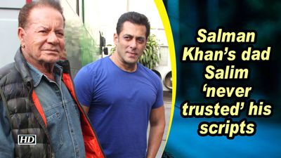 Salman khans dad salim never trusted his scripts