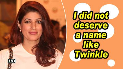 I did not deserve a name like twinkle twinkle khanna