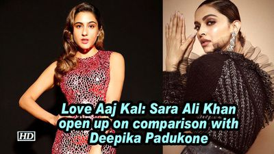 Love Aaj Kal: Sara Ali Khan open up on comparison with Deepika Padukone