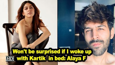 Wont be surprised if i woke up with kartik aaryan in bed alaya f