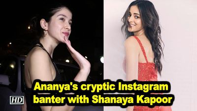 Ananya panday s cryptic instagram banter with shanaya kapoor