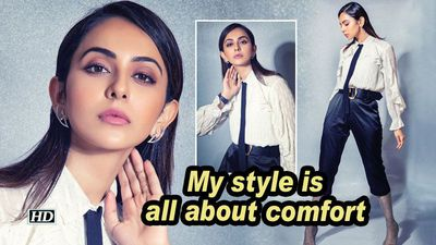 Rakul preet singh my style is all about comfort
