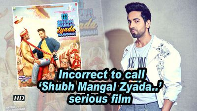 Ayushmann Incorrect to call Shubh Mangal Zyada serious film